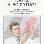 You're A Scientist! (Make Your Own Mistakes Book 1) by Phil Edwards [Book Review]]